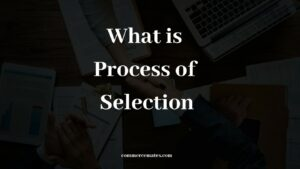 The Process of Selection in Human Resource Management