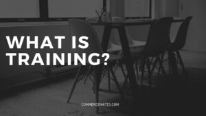 What is training? Types, Methods, Importance
