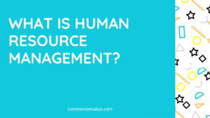What is Human Resource Management & Objective?