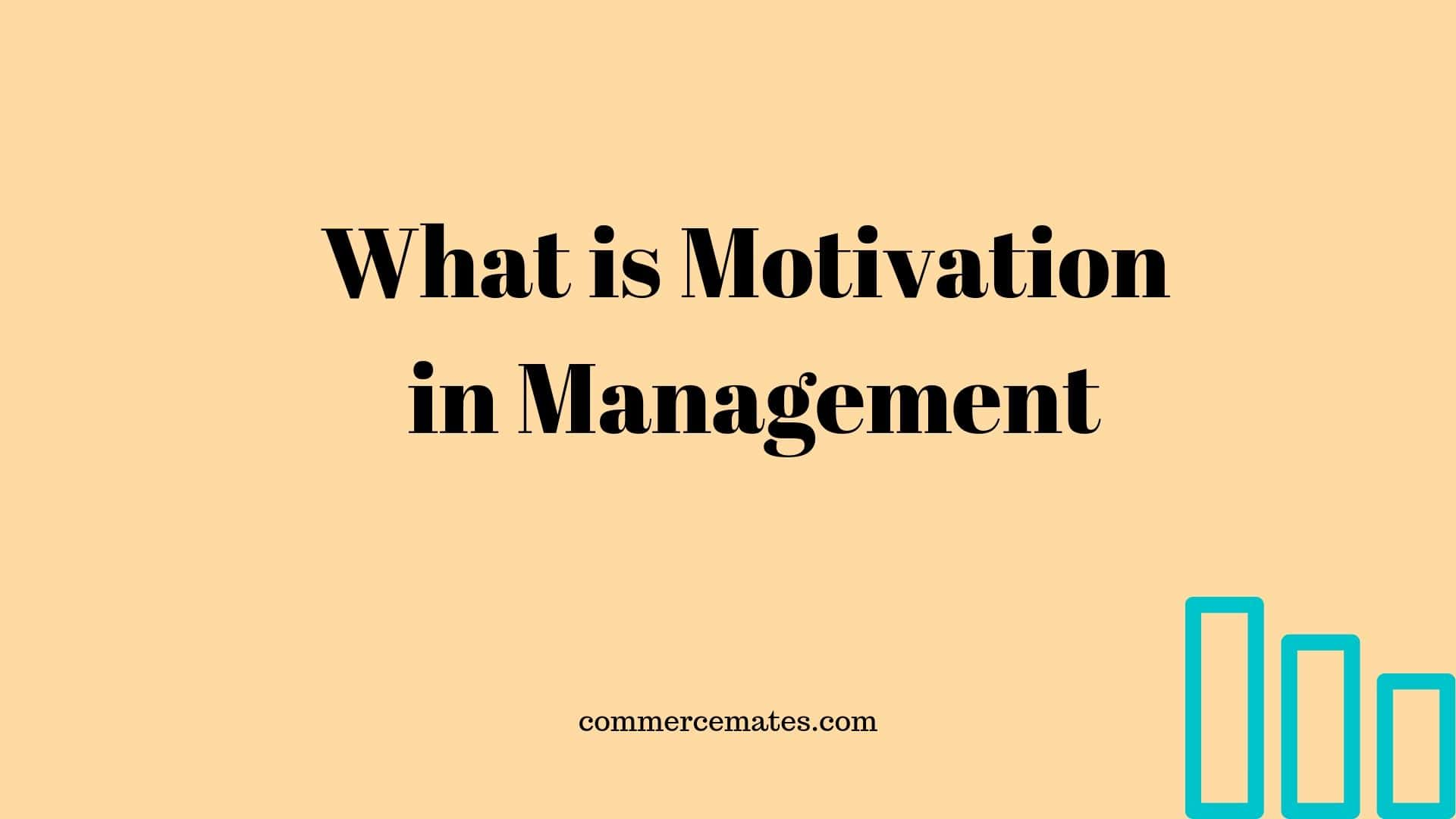 What is Motivation in Management - Commerce Mates