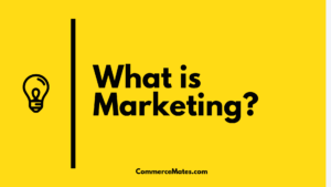 What is Marketing and Types of Marketing
