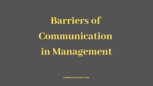 Barriers of Communication in Management