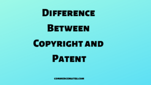 Difference Between Copyright and Patent with Example
