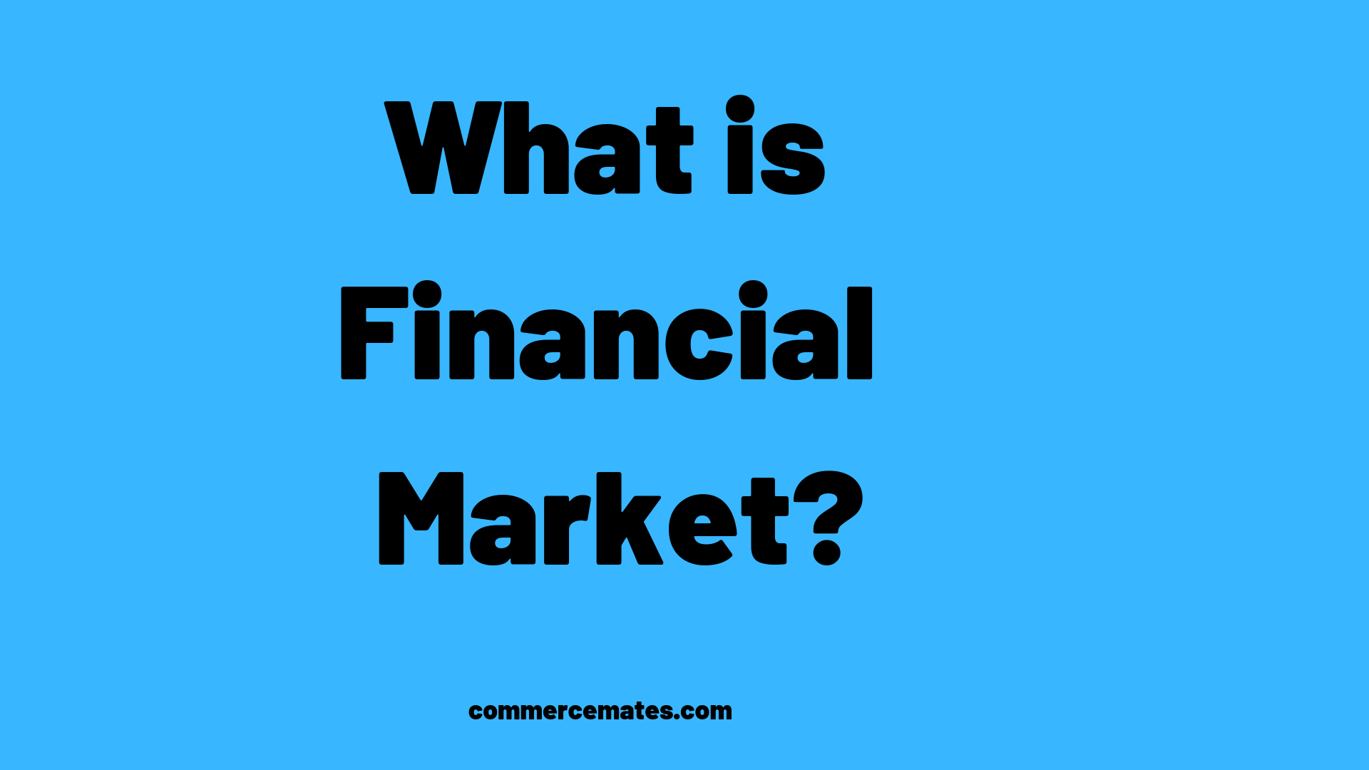 types of financial markets and their functions