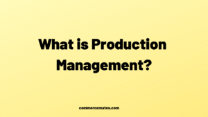 What is Production Management and its Importance
