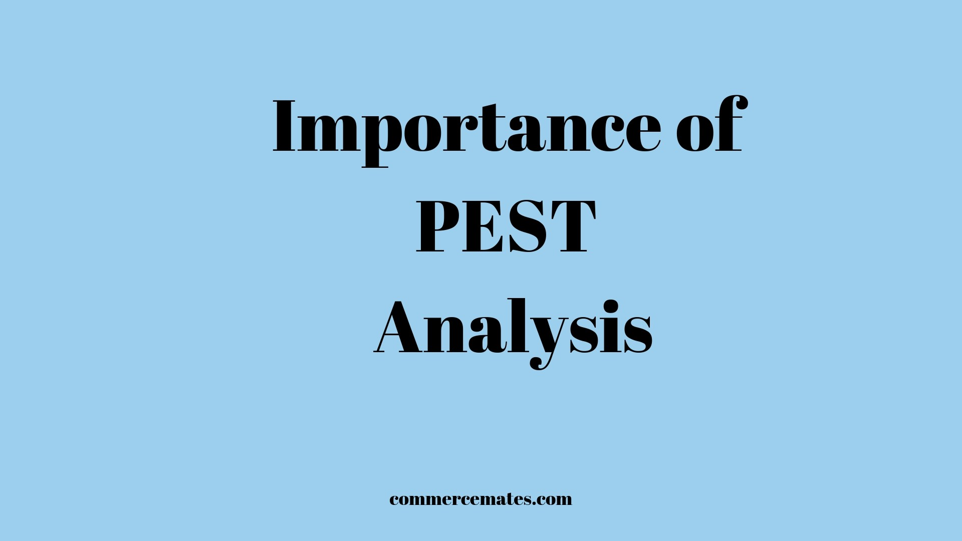 Importance of PEST Analysis