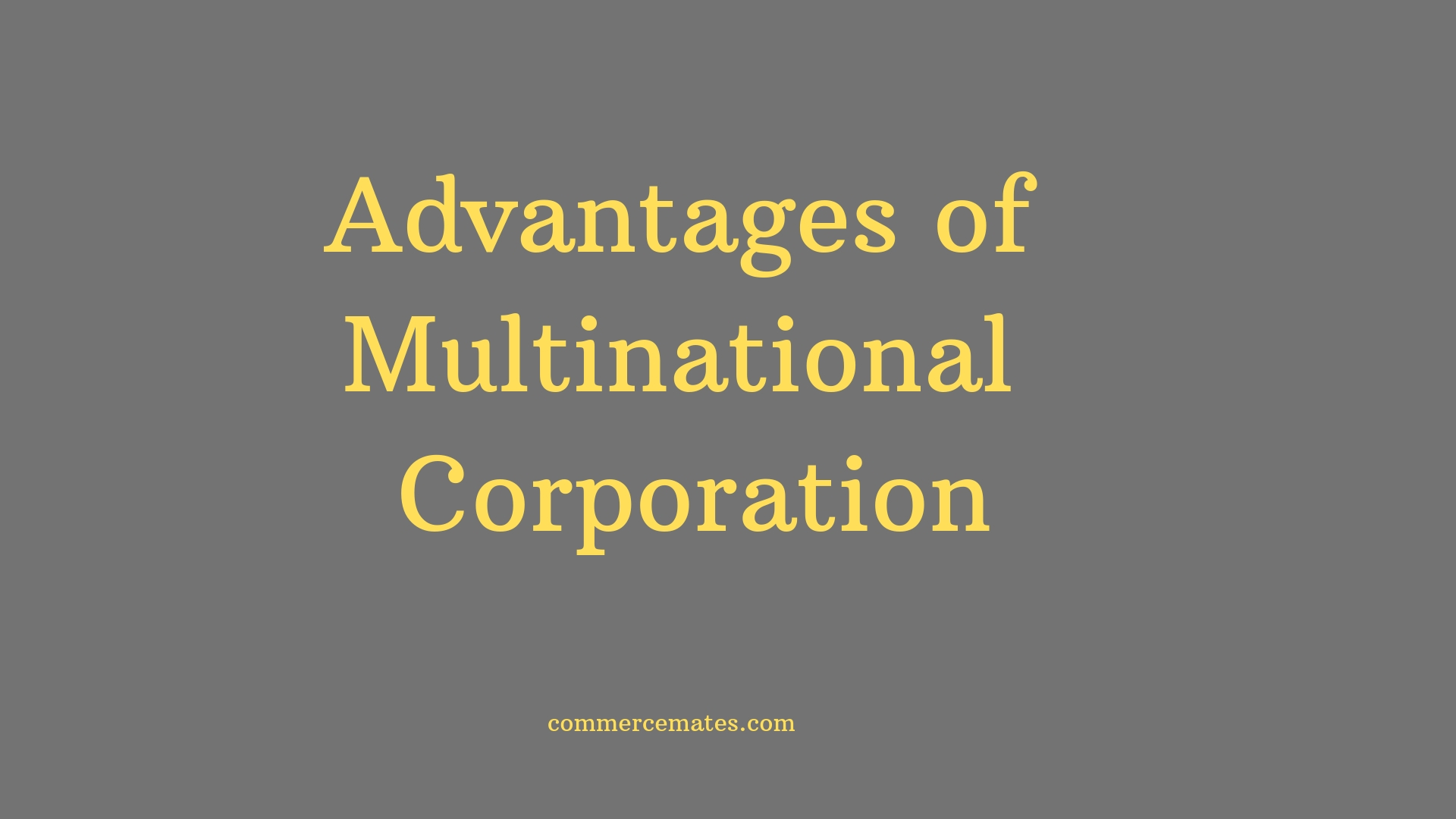 Advantages of Multinational Corporation