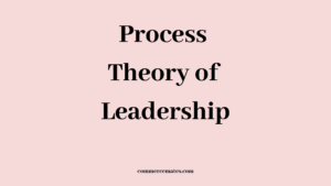Process Theory of Leadership