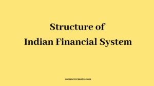 Structure of Indian Financial System with diagram