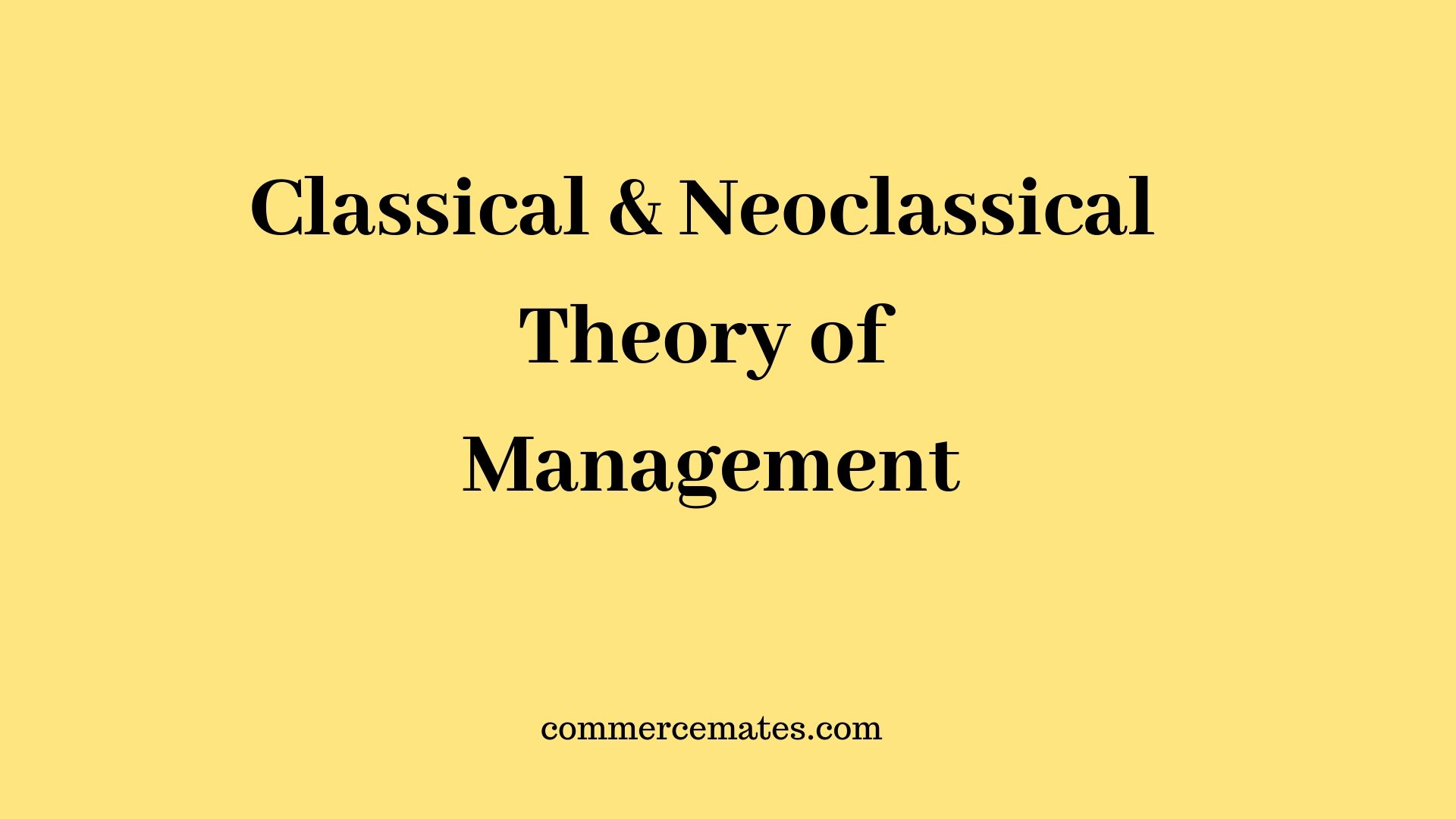 Classical and Neoclassical Theory of Management