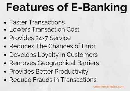 Features of E-Banking