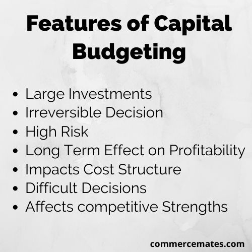 Features of Capital Budgeting